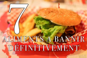 7 aliments à bannir définitivement