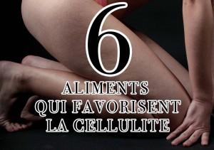 6 aliments qui favorisent la cellulite